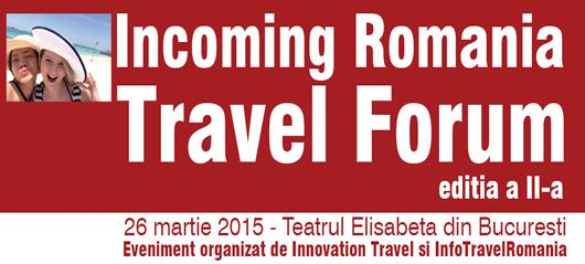 Incoming Romania Travel Forum, martie 2015